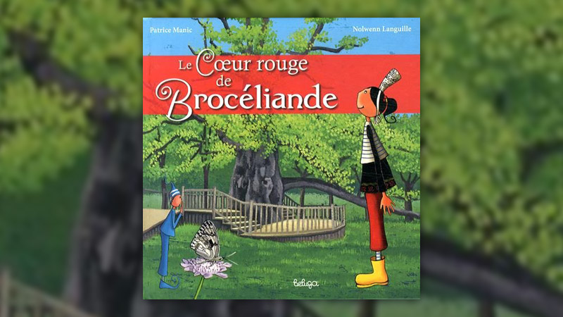 Patrice Manic, Le Cœur rouge de Brocéliande