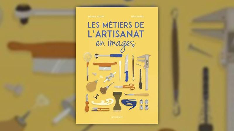 Mélanie Mettra, Les métiers de l'artisanat en images
