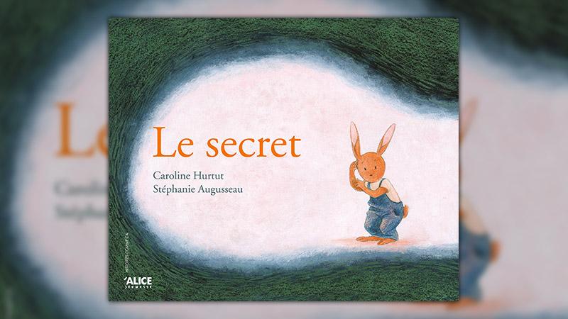 Caroline Hurtut et Stéphanie Augusseau, Le secret