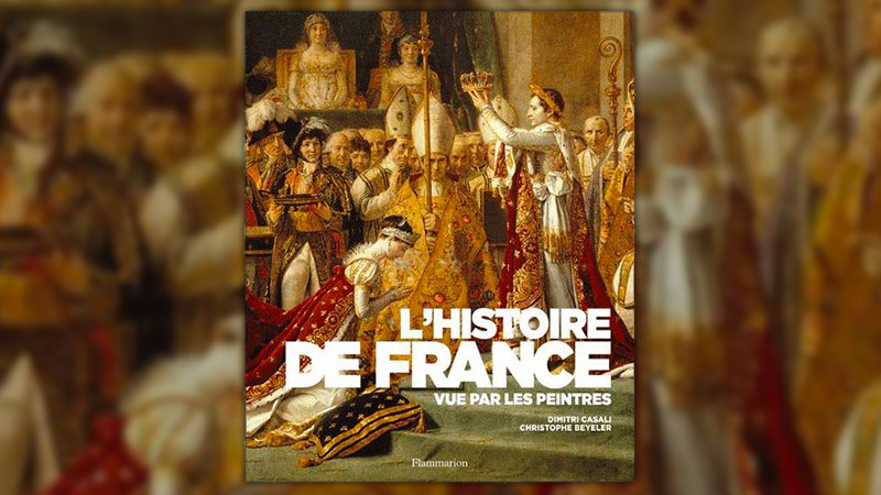 Dimitri Casali et Christophe Beyeler, L'Histoire de France vue par les peintres