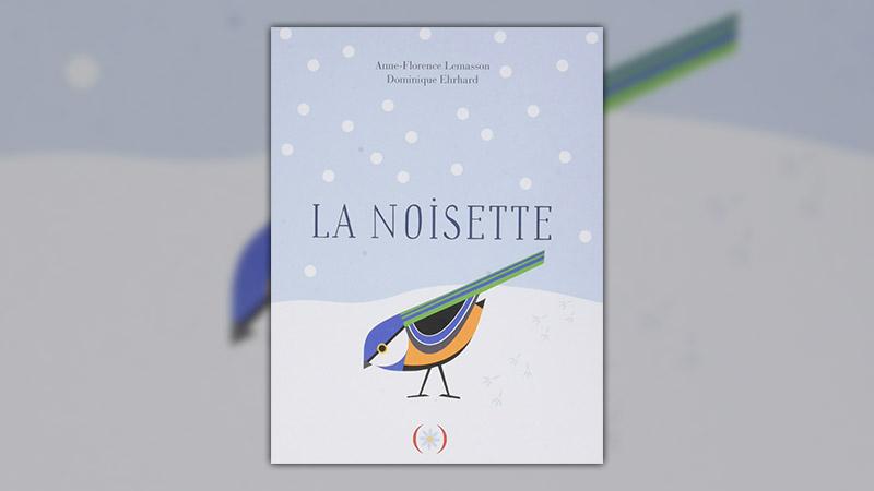 Anne-Florence Lemasson et Dominique Ehrhard, La Noisette