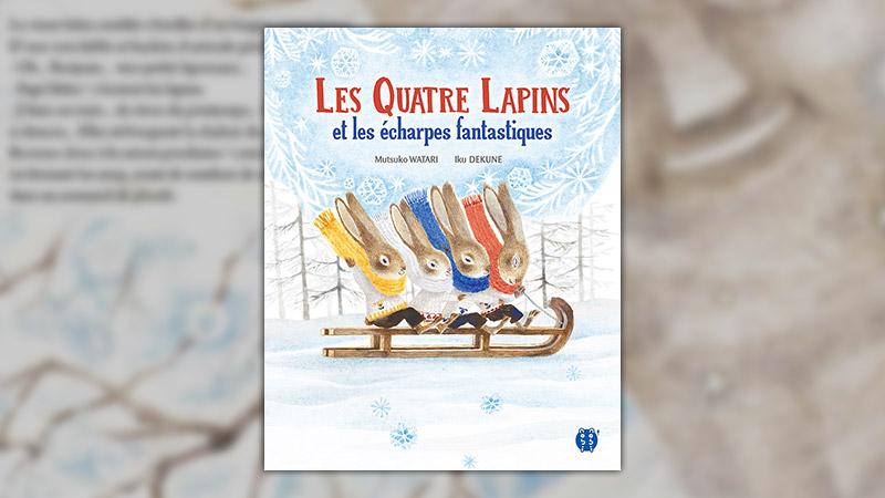 Mutsuko Watari et Iku Dekune, Les Quatre Lapins et les écharpes fantastiques