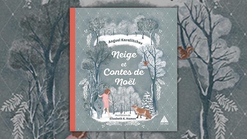 Anguel Karaliitchev, Neige et Contes de Noël