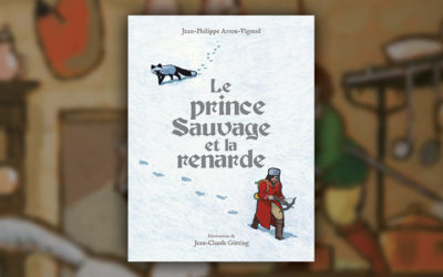 Jean-Philippe Arrou-Vignod, Le Prince Sauvage et la renarde