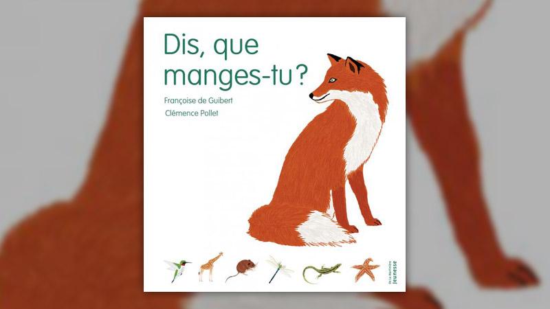 Françoise de Guibert, Dis, que manges‐tu?