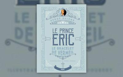 Serge Dalens, Le Bracelet de Vermeil, Le Prince Eric