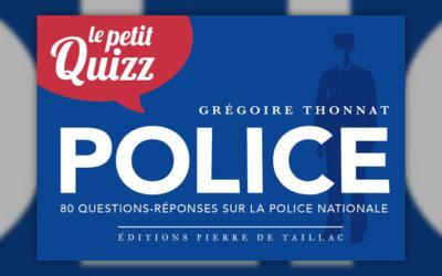 Grégoire Thonnat, Petit quizz de la police