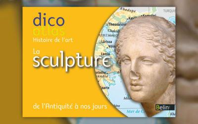 Christine de Langle, Dico Atlas de l'art – La sculpture de l'Antiquité à nos jours
