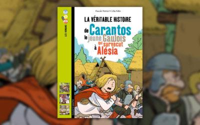 Pascale Perrier, La Véritable Histoire de Carantos, le jeune Gaulois qui survécut à Alésia