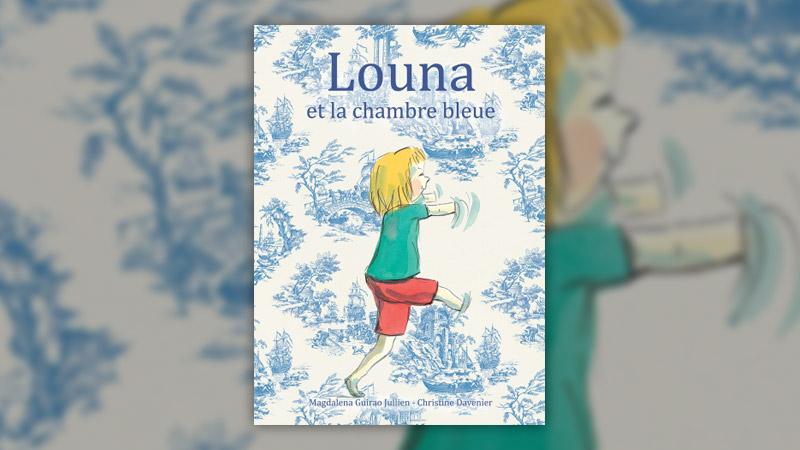 Magdalena Guirao-Jullien, Louna et la chambre bleue