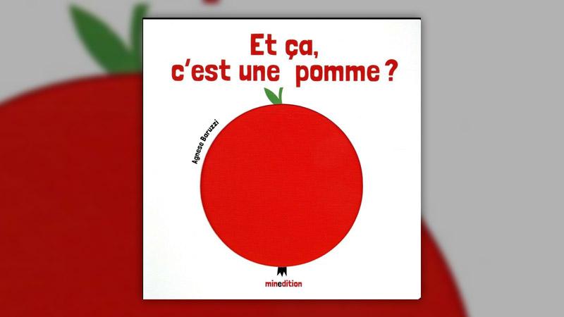 Agnese Baruzzi, Et ça, c'est une pomme?