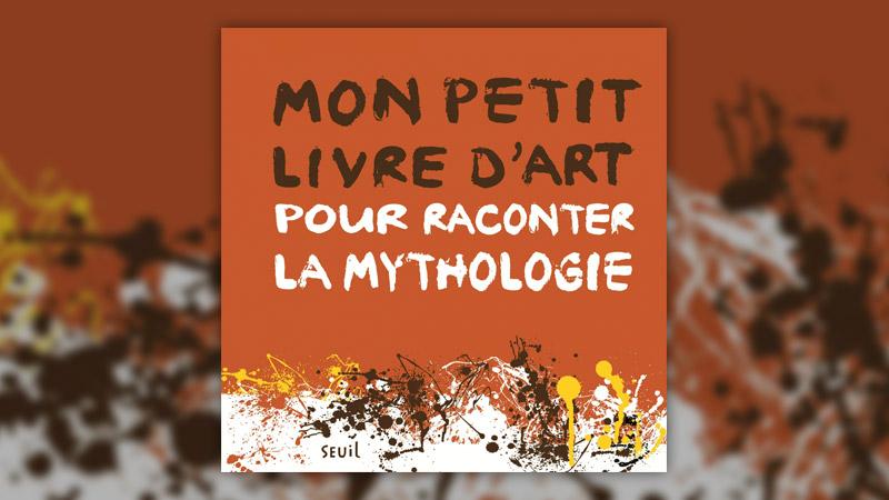 Aude Le Pichon, Mon petit livre d'art pour raconter la mythologie