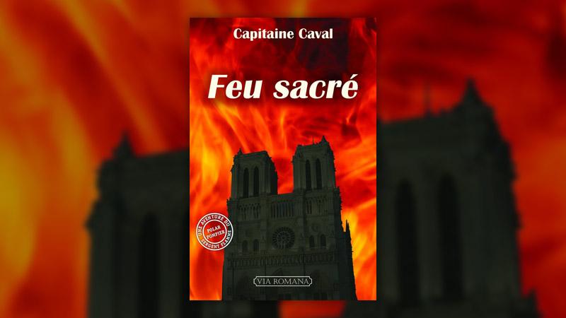 Capitaine Caval, Feu sacré