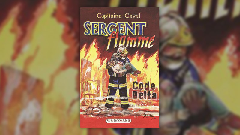 Capitaine Caval, Sergent Flamme, Code Delta