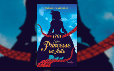 Gwenaële Barussaud, 1791, Une princesse en fuite