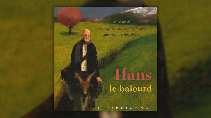 Hans Christian Andersen, Hans le balourd