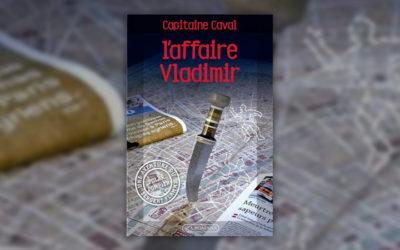 Capitaine Caval, L'Affaire Vladimir