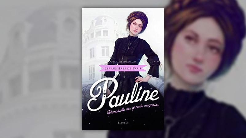 Gwenaëlle Barussaud, Pauline, demoiselle des grands magasins