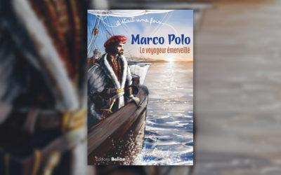 Laurent Bègue, Marco Polo, le voyageur émerveillé
