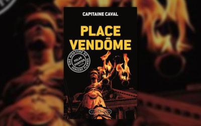 Capitaine Caval, Place Vendôme