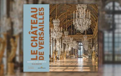 Elsa Martin, Le château de Versailles raconté aux enfants