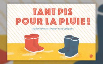Stéphanie Demasse-Pottier, Tant pis pour la pluie!