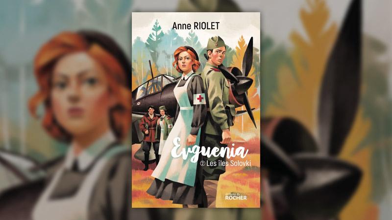 Anne Riolet, Evgenia, t. 2, Les îles Solovki