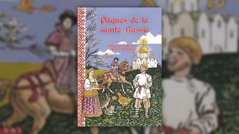 Pâques de la Sainte Russie, contes