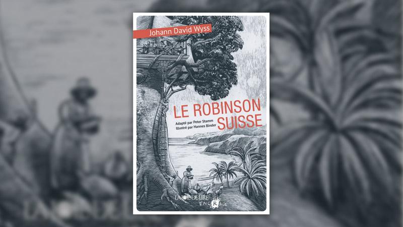 Johann David Wyss et Peter Stamm, Le Robinson suisse