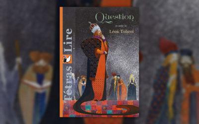Question — Léon Tolstoï au sommaire du Tétras Lire de mars