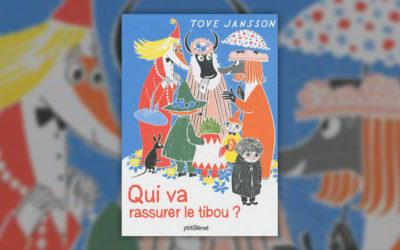 Tove Jansson, Qui va rassurer le tibou?