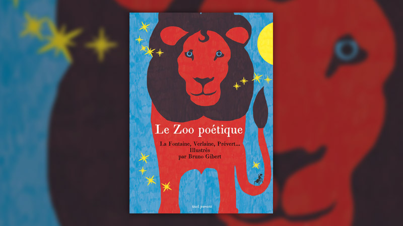 Le zoo poétique, illustré par Bruno Gibert