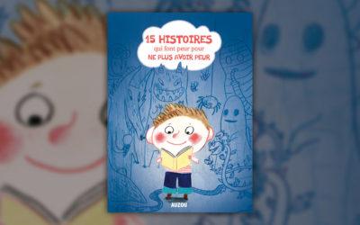 15 histoires qui font peur pour ne plus avoir peur, collectif