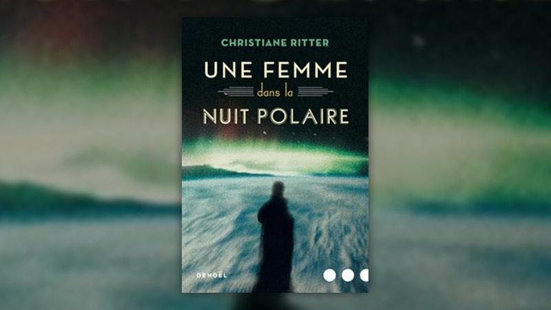 Christiane Ritter, Une femme dans la nuit polaire