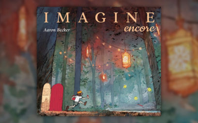 Aaron Becker, Imagine, encore