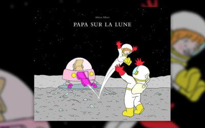 Adrien Albert, Papa sur la Lune