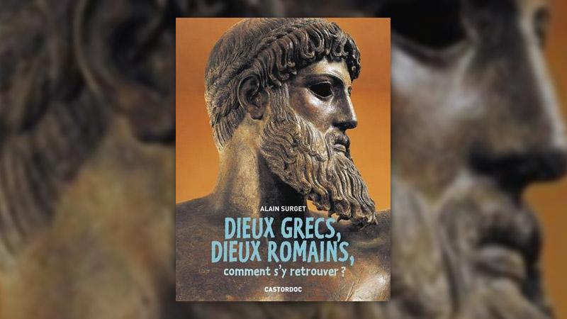 Alain Surget, Dieux grecs, dieux romains, comment s'y retrouver?