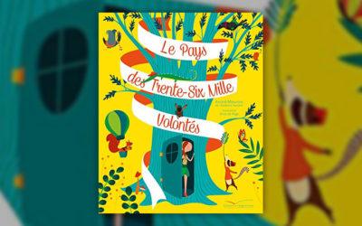 André Maurois, Le pays des Trente-six mille volontés
