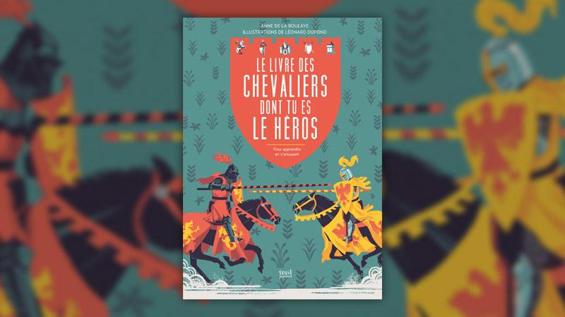 Anne de La Boulaye, Le livre des chevaliers dont tu es le héros