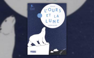 Cécile Alix et Antoine Guiloppé, L'Ours et la Lune