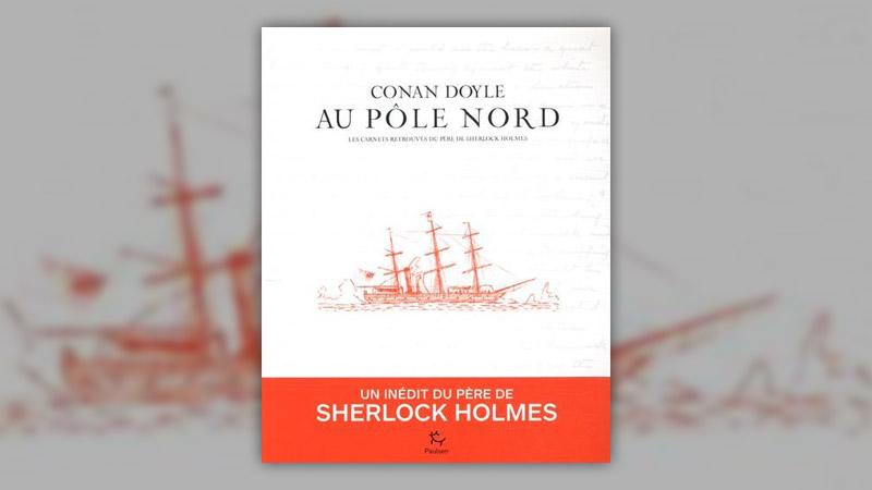 Arthur Conan Doyle, Conan Doyle au pôle Nord
