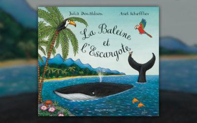 Julia Donaldson et Axel Scheffler, La Baleine et l'Escargote
