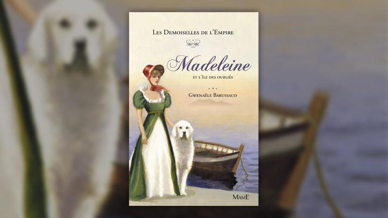 Gwenaële Barussaud, Madeleine et l'île des oubliés
