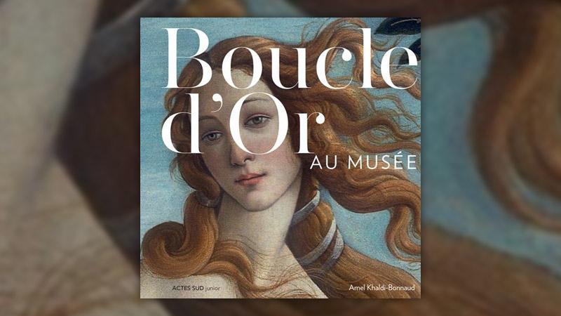 Amel Khaldi-Bonnaud, Boucle d'or au musée
