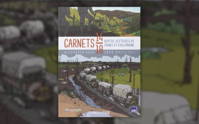 Alexander Hogh et Jörg Mailliet, Carnets 14–18- Quatre histoires de France et d'Allemagne