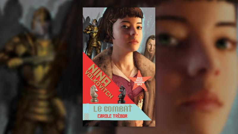 Carole Trébor, Nina Volkovitch — tome 3: Le Combat