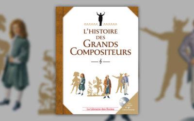 Claire Laurens, L'Histoire des grands compositeurs