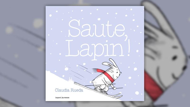 Claudia Rueda, Saute, Lapin!