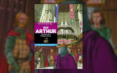 Claudine Glot, Sur les traces du roi Arthur