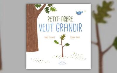 Nancy Guilbert et Coralie Saudo, Petit-Arbre veut grandir